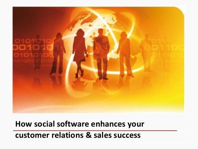 How social software enhances your customer relations & sales success