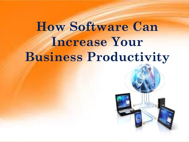 How Software Can Increase Your Business Productivity