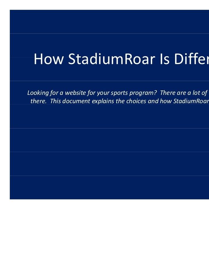 HowStadiumRoarIsDifferent  How StadiumRoar Is DifferentLookingforawebsiteforyoursportsprogram?Therearealot...