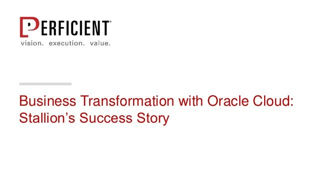 Business Transformation with Oracle Cloud: Stallion's Success Story