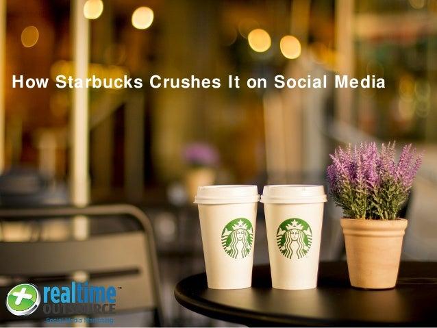 How Starbucks Crushes It on Social Media