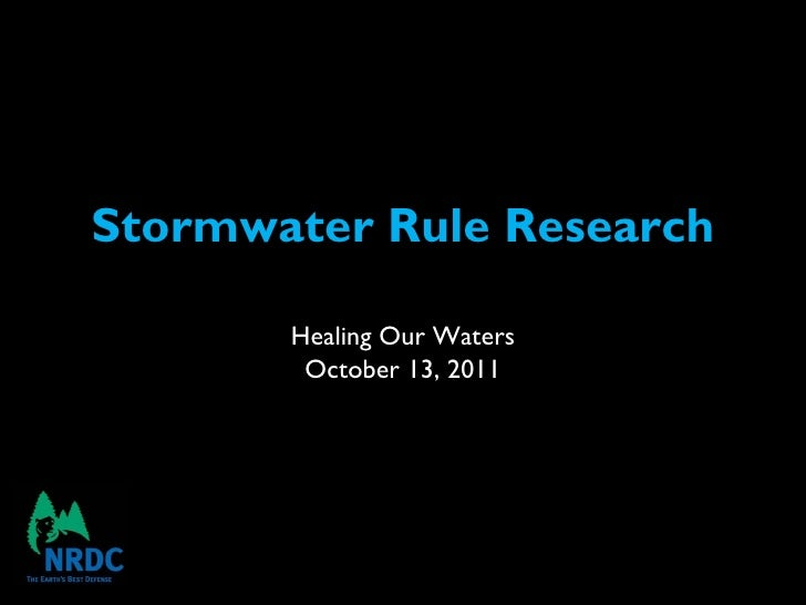 Stormwater Rule Research Healing Our Waters October 13, 2011