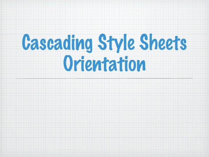 Cascading Style Sheets Orientation