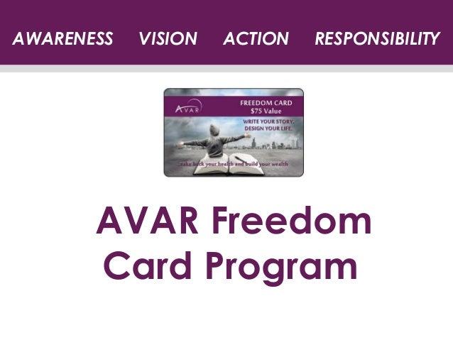AWARENESS   VISION   ACTION   RESPONSIBILITY       AVAR Freedom       Card Program