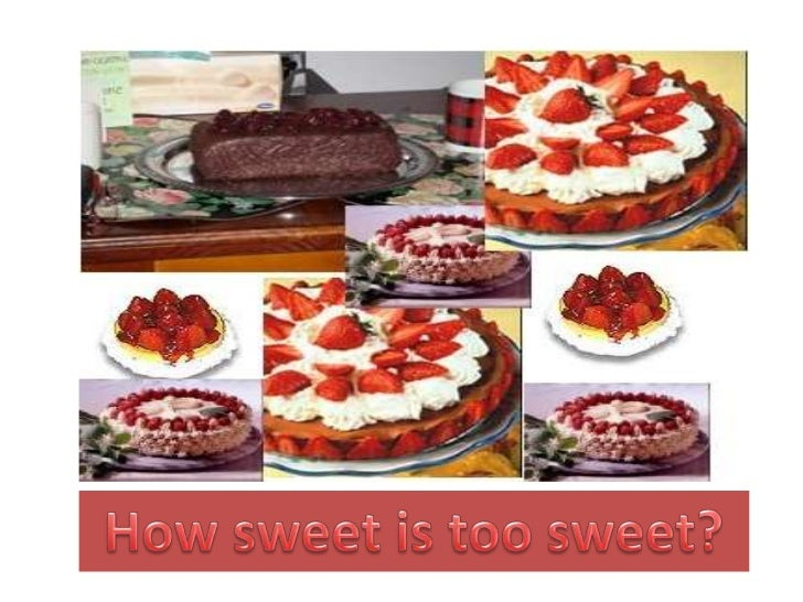 How sweet is too sweet?