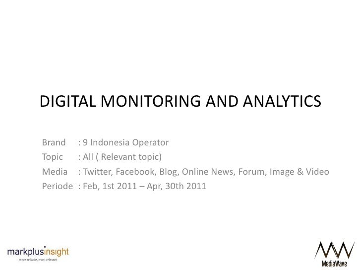 DIGITAL MONITORING AND ANALYTICSBrand     : 9 Indonesia OperatorTopic     : All ( Relevant topic)Media     : Twitter, Face...
