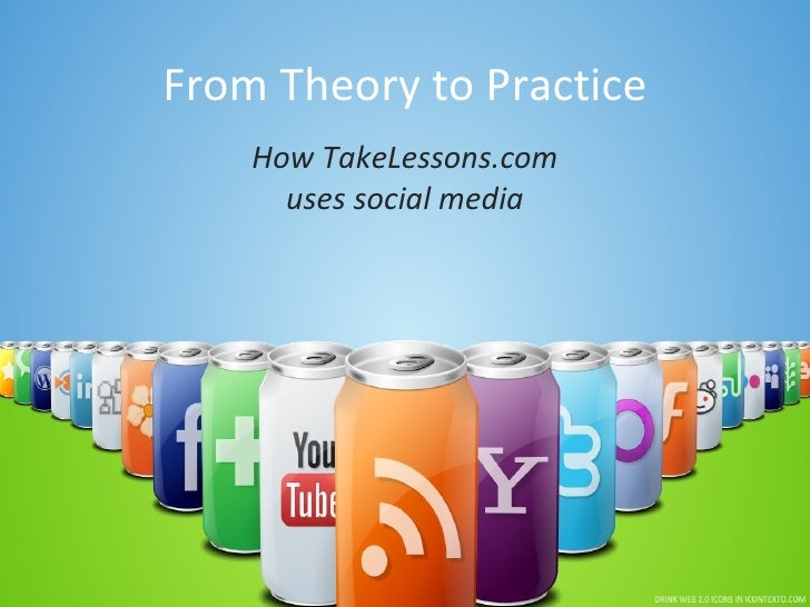 From Theory to Practice     How TakeLessons.com       uses social media