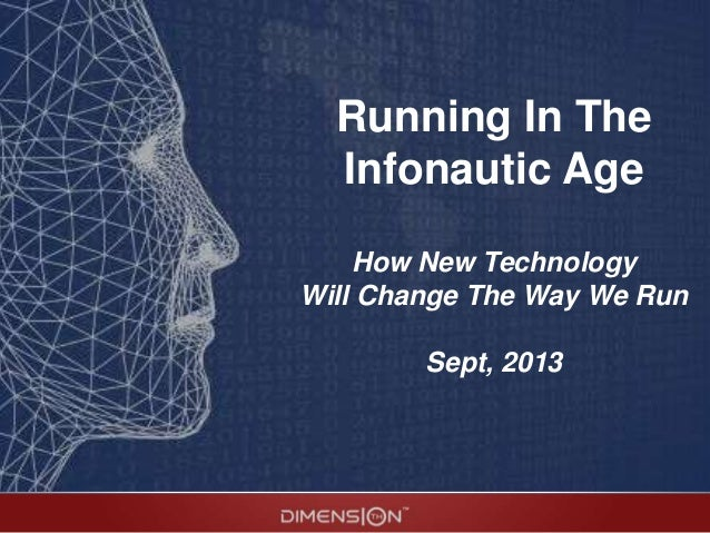 Running In The Infonautic Age How New Technology Will Change The Way We Run Sept, 2013