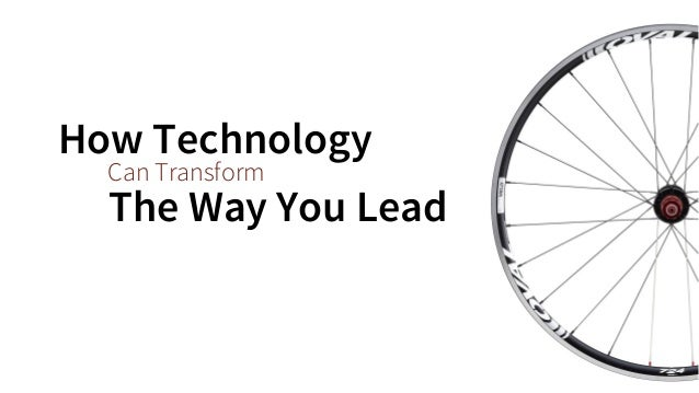 Can Transform  How Technology  The Way You Lead