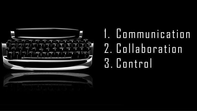 1.Communication  2.Collaboration  3.Control