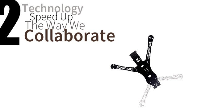 Technology  Speed Up  The Way We  Collaborate