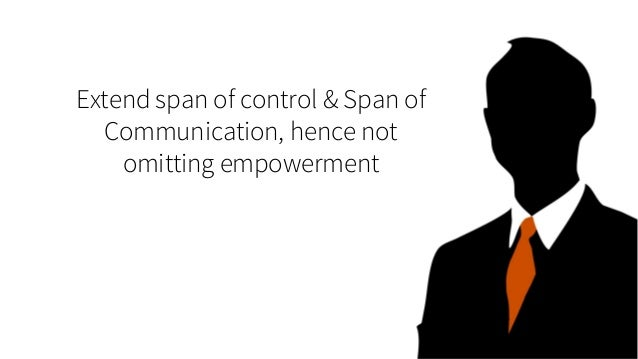 Extend span of control & Span of Communication, hence not omitting empowerment