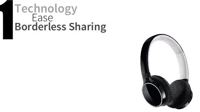 Technology  Ease  Borderless Sharing