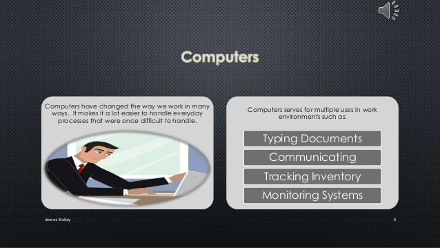 Computers have changed the way we work in many ways. It makes it a lot easier to handle everyday processes that were once ...