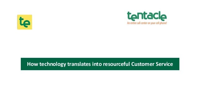 How technology translates into resourceful Customer Service