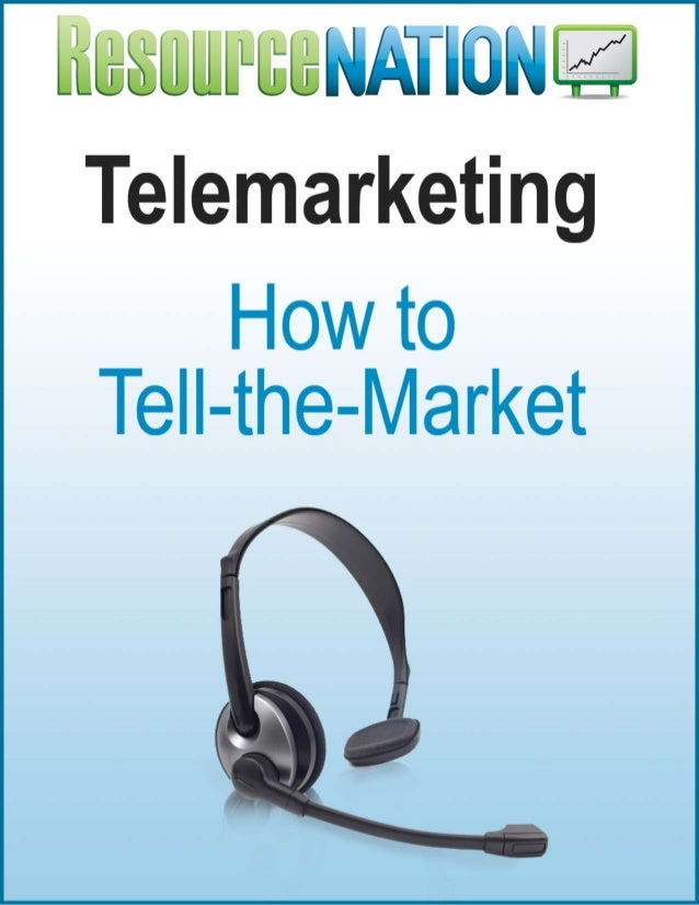 Buyers Guide to Telemarketing 1. An Introduction to Telemarketing 2. Basic Telemarketing Methods 3. How-to's of Telemarket...