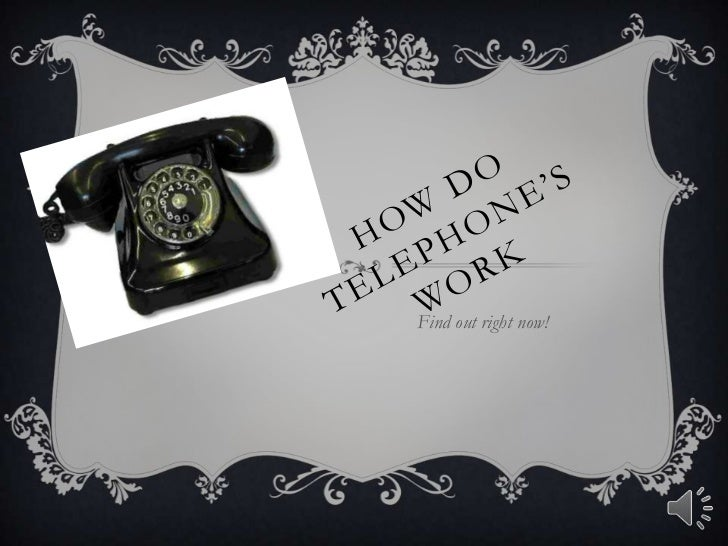 How Do               telephone's work<br />Find out right now!<br />