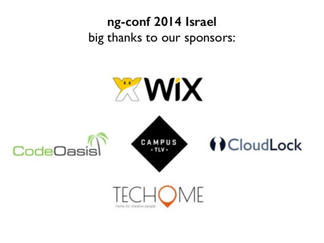 ng-conf 2014 Israel big thanks to our sponsors: