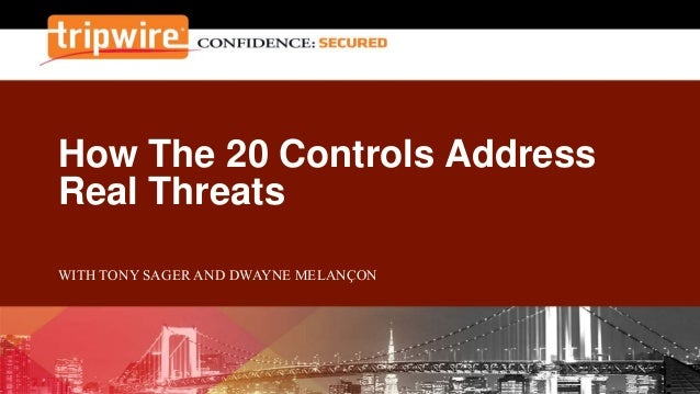 How the 20 Critical Controls Address Real Threats