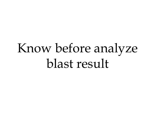 Know before analyze blast result