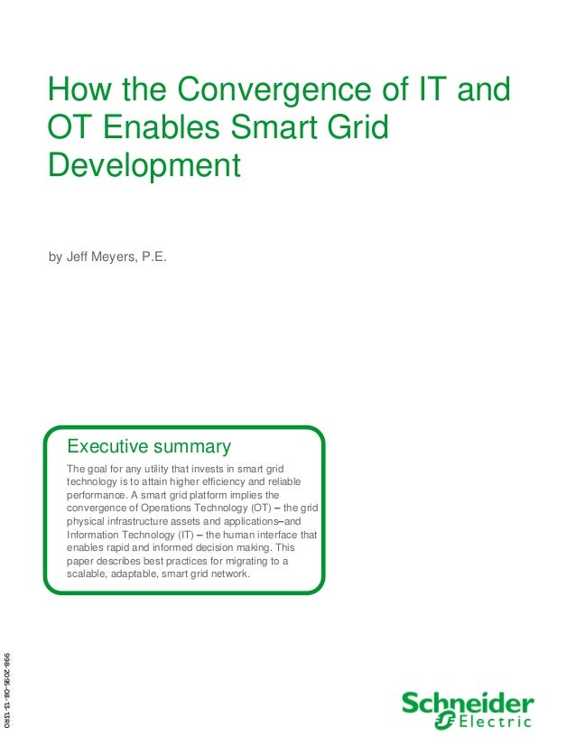 How the Convergence of IT and OT Enables Smart Grid Development by Jeff Meyers, P.E. Executive summary The goal for any ut...