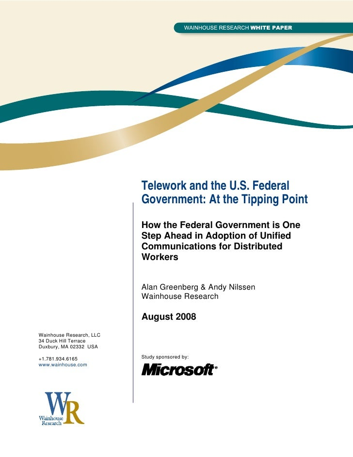 Telework and the U.S. Federal                           Government: At the Tipping Point                           How the...