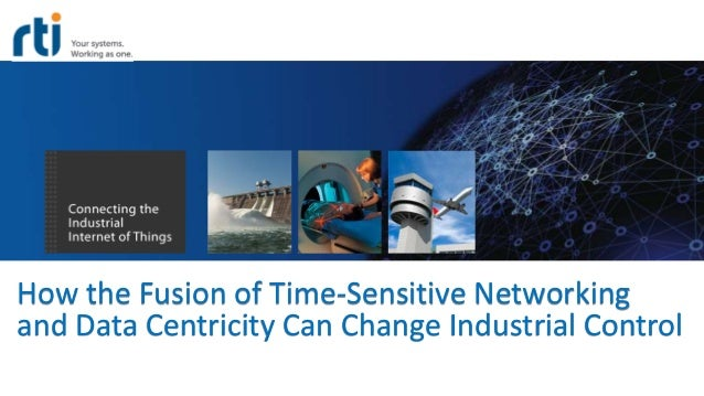 How the Fusion of Time-Sensitive Networking and Data Centricity Can Change Industrial Control