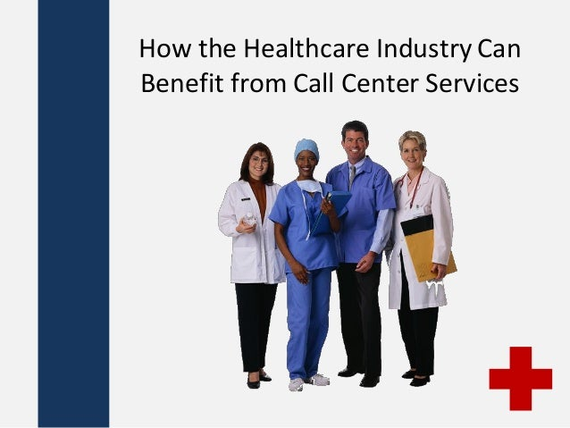 How the Healthcare Industry Can Benefit from Call Center Services