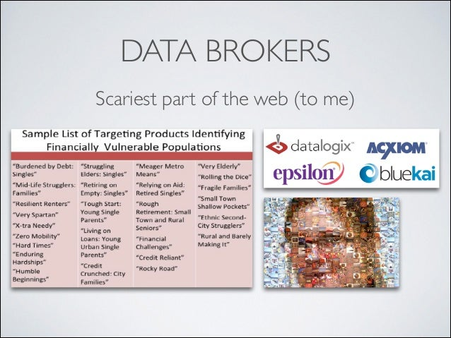 DATA BROKERS Scariest part of the web (to me)