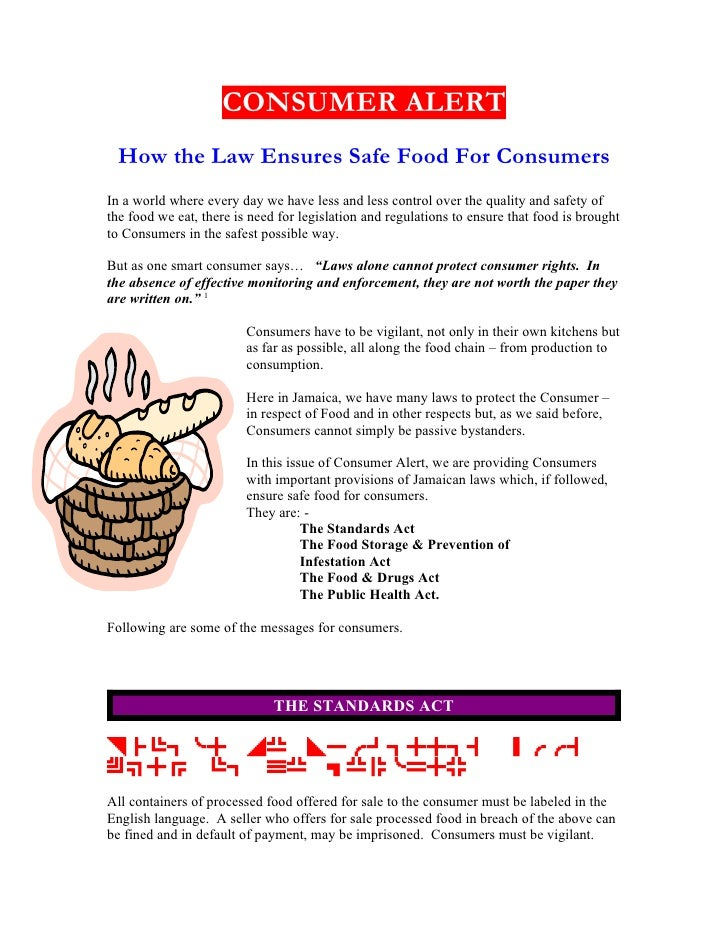 CONSUMER ALERT  How the Law Ensures Safe Food For Consumers In a world where every day we have less and less control over ...
