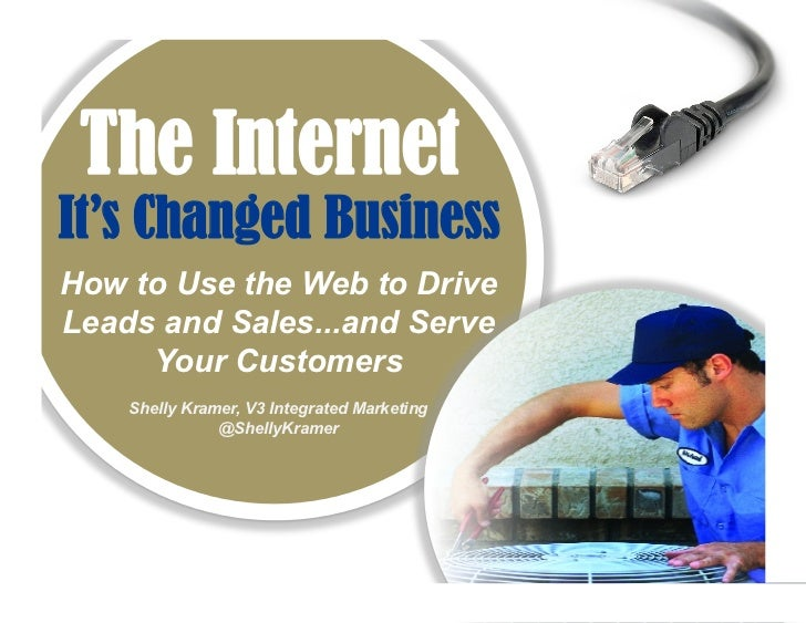 The InternetIt's Changed BusinessHow to Use the Web to DriveLeads and Sales...and Serve     Your Customers    Shelly Krame...