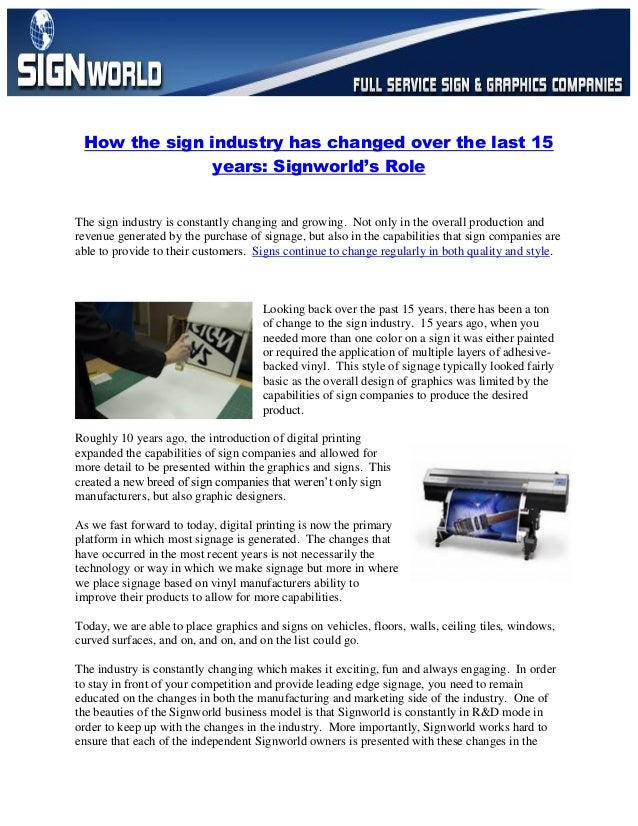 How the sign industry has changed over the last 15 years: Signworld's Role The sign industry is constantly changing and gr...