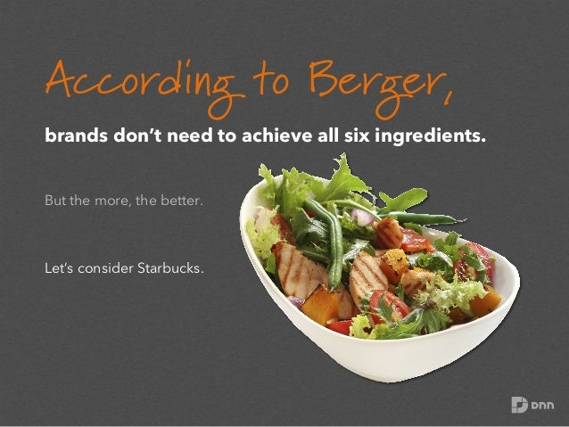 According to Berger, brands don't need to achieve all six ingredients.  But the more, the better.  Let's consider Starbuck...