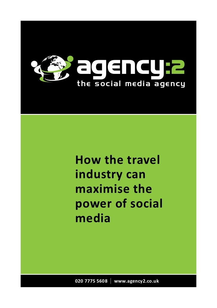 the social media agencyHow the travelindustry canmaximise thepower of socialmedia020 7775 5608   | www.agency2.co.uk