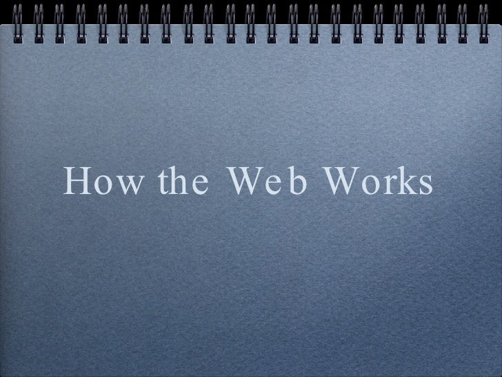 How the Web Works