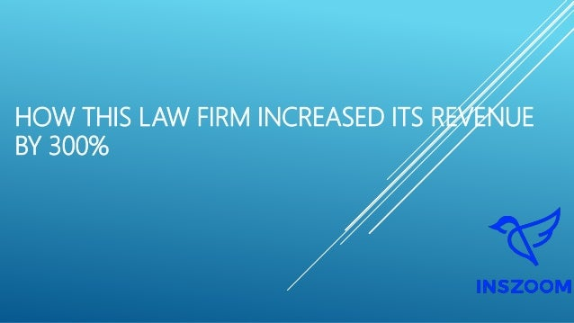 HOW THIS LAW FIRM INCREASED ITS REVENUE BY 300%