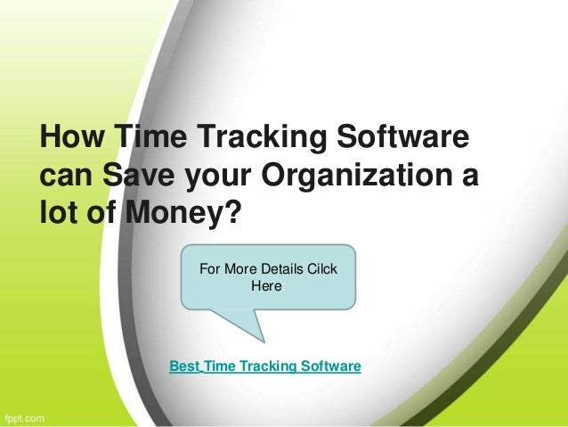 how time tracking software can save your organization a lot of money