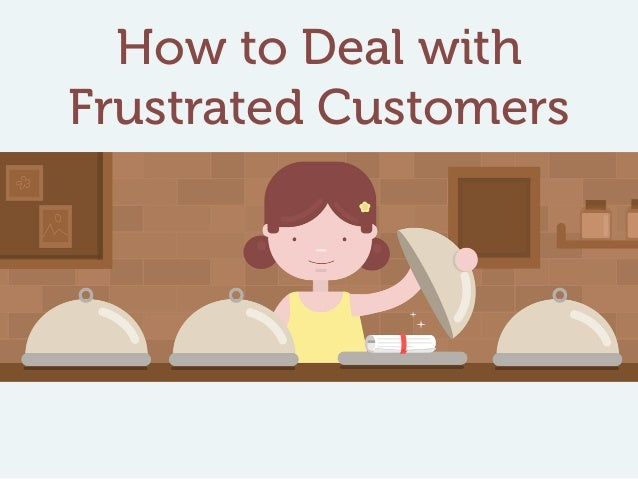 How to Deal with Frustrated Customers