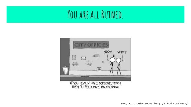 YouareallRuined. Yay, XKCD reference! http://xkcd.com/1015/
