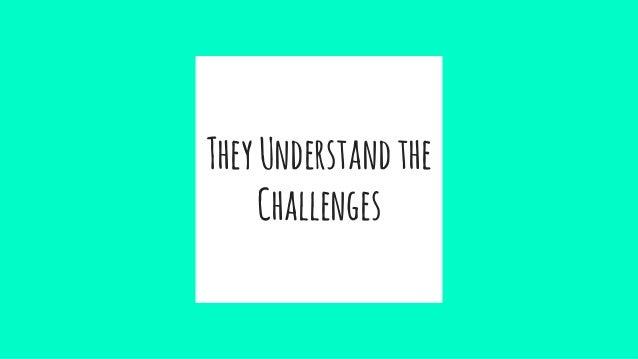 TheyUnderstandthe Challenges