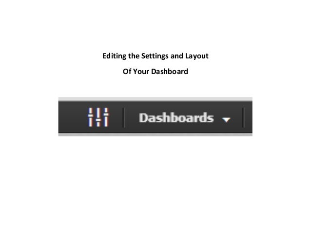 Editing the Settings and Layout     Of Your Dashboard