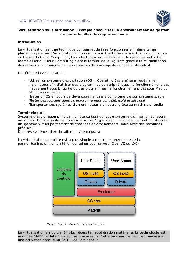 1-29 HOWTO Virtualisation sous VirtualBox Virtualisation sous Virtualbox. Exemple : sécuriser un environnement de gestion ...