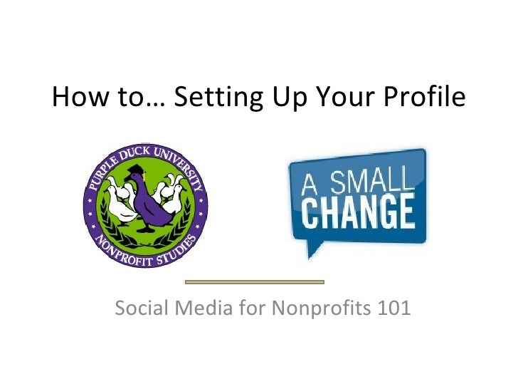 How to… Setting Up Your Profile Social Media for Nonprofits 101