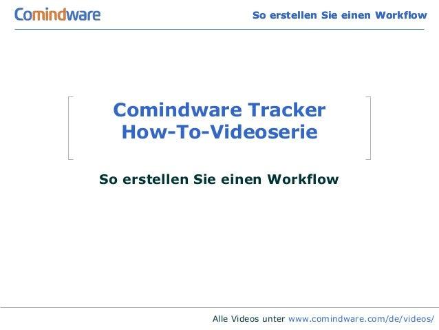 So erstellen Sie einen Workflow Comindware Tracker  How-To-VideoserieSo erstellen Sie einen Workflow              Alle Vid...