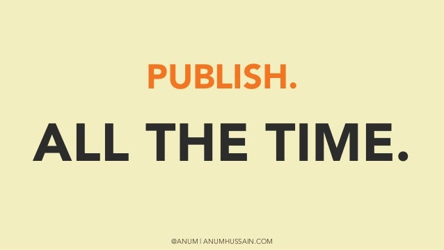 @ANUM | ANUMHUSSAIN.COM PUBLISH.  ALL THE TIME.