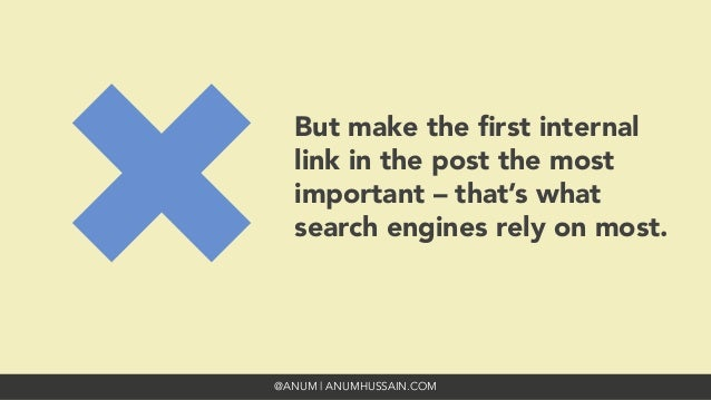 @ANUM | ANUMHUSSAIN.COM But make the first internal link in the post the most important – that's what search engines rely o...