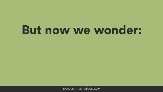 But now we wonder:  @ANUM | ANUMHUSSAIN.COM