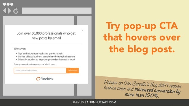 @ANUM | ANUMHUSSAIN.COM Popups on Dan Zarrella's blog didn't reducebounce rates and increased conversion by more than 100%...