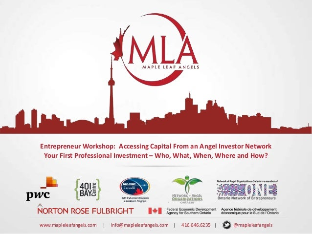 Entrepreneur Workshop: Accessing Capital From an Angel Investor Network Your First Professional Investment – Who, What, Wh...