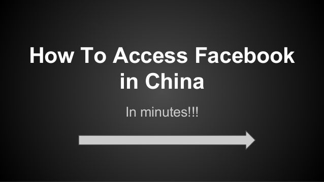 How to access facebook in china unblock youtube access twitter and unblock blocked sites now how to access facebook in china in minutes ccuart Images